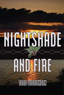 Nightshade and Fire, by Todd Woofenden